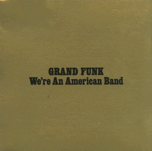 grand-funk-railroad-were-an-american-band-digitally-remastered-lmtd-ed
