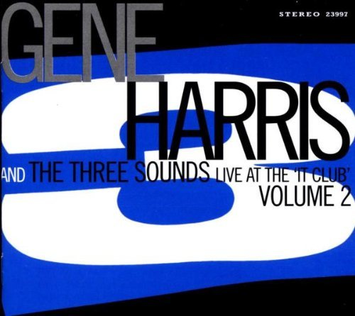 Gene & Three Sounds Harris Vol. 2 Life At The It Club Remastered