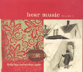 Hear Music Vol 3 Holly Days And Mistletoe Nights