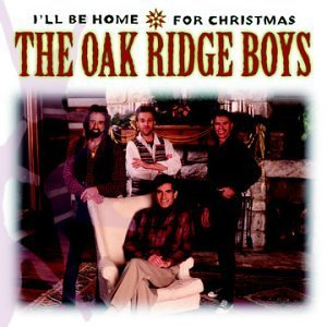 Oak Ridge Boys I'll Be Home For Christmas