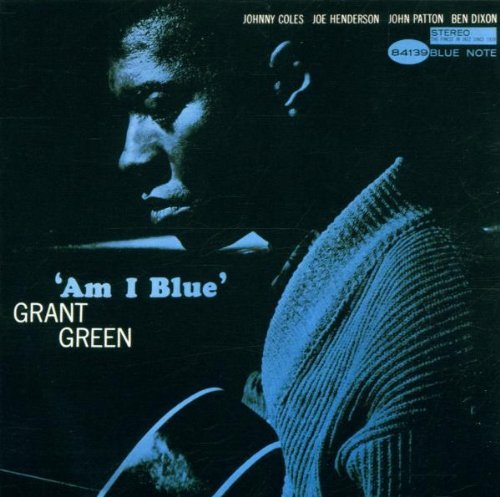 Green Grant Am I Blue