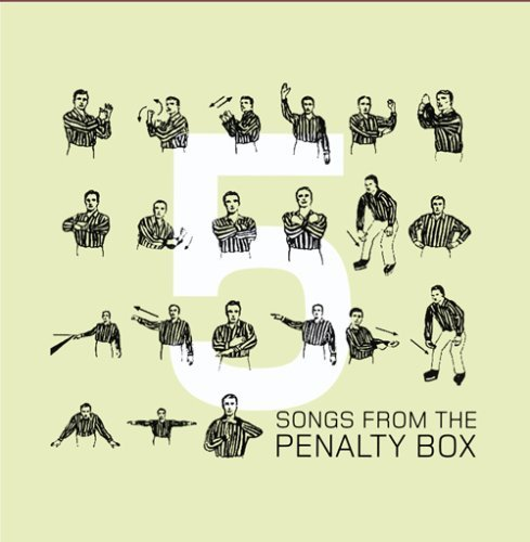 Songs From The Penalty Box Vol. 5 Songs From The Penalty Songs From The Penalty Box