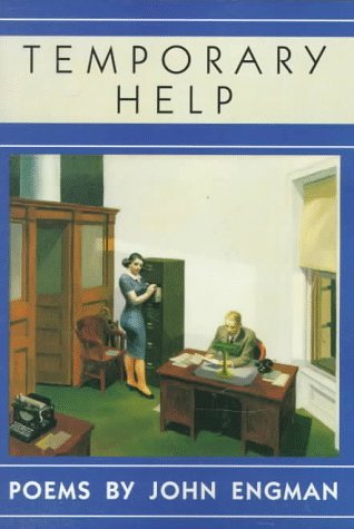 John Engman Temporary Help Poems