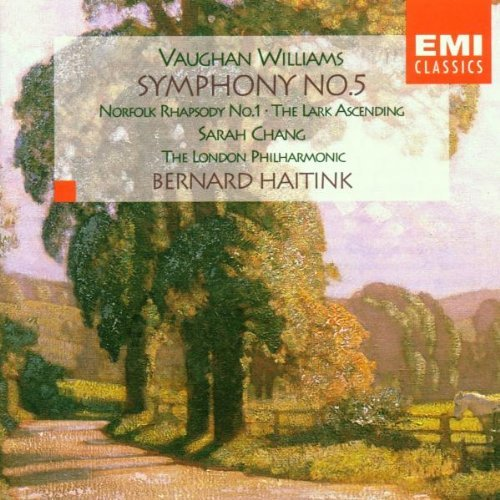 R. Vaughan Williams Sym 5 Norfolk Rhaps Lark Ascen Chang*sarah (vn) Haitink London Phil