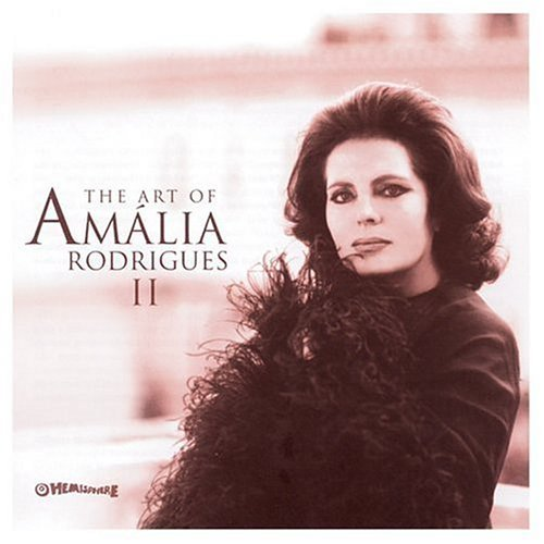 Amalia Rodrigues Art Of Amalia Rodrigues Ii
