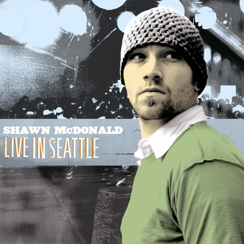 Shawn Mcdonald Live In Seattle Enhanced CD