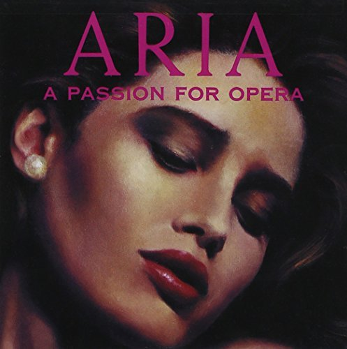Aria A Passion For Opera Arias A Passion For Operas Bizet Donizetti Puccini Verdi Leoncavallo Delibes Bellini +