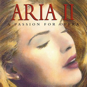 Aria 2 A Passion For Opera Aria 2 A Passion For Opera Callas Gedda Di Stefano + Various