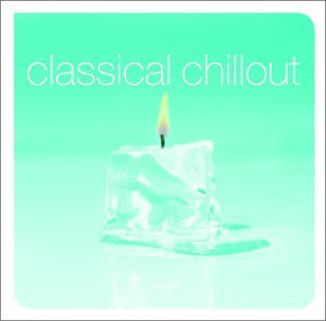 Classical Chillout Classical Chillout 2 CD Set