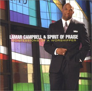 Lamar Campbell Confessions Of A Worshipper
