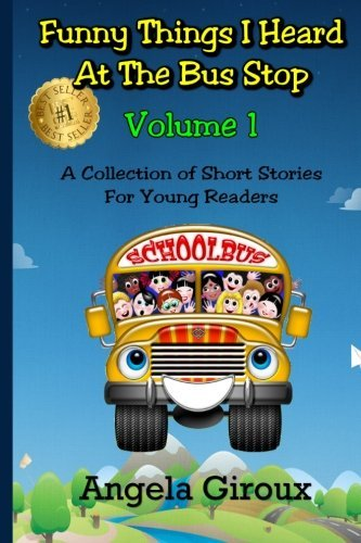 rob-rodenparker-funny-things-i-heard-at-the-bus-stop-volume-1-a-collection-of-short-stories-for-young