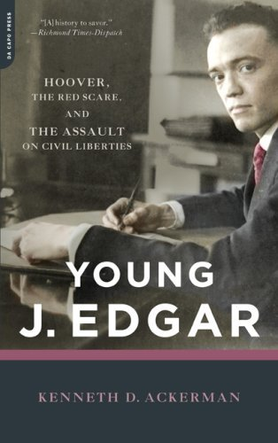 kenneth-d-ackerman-young-j-edgar-hoover-the-red-scare-and-the-assault-on-civil-l