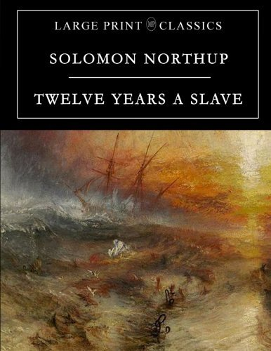 Solomon Northup Twelve Years A Slave Large Print Edition Large Print