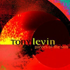 Tony Levin Pieces Of The Sun