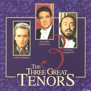 Domingo Pavoratti Carreras Three Great Tenors Carreras Domingo Pavarotti