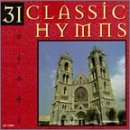 31 Classic Hymns 31 Classic Hymns