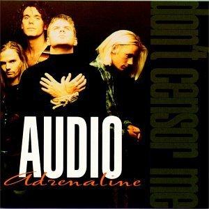 Audio Adrenaline/Don'T Censor Me