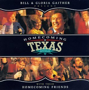 Bill & Gloria Gaither Homecoming Texas Style Gaither Gospel Series