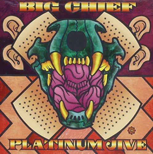 Big Chief/Platinum Jive