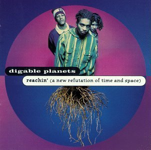Digable Planets/Reachin' (A New Refutation Of