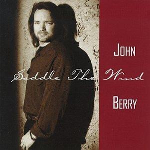 John Berry/Saddle The Wind