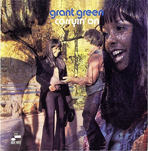 Grant Green Carryin' On
