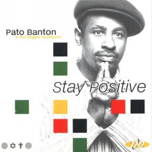 Pato Banton & The Reggae Revol Stay Positive