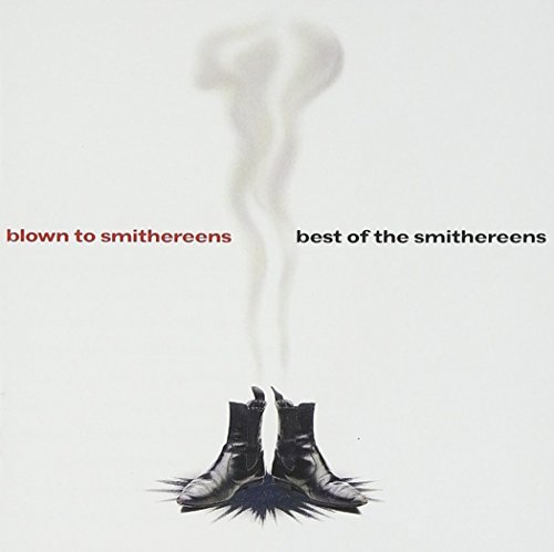 Smithereens Best Of Blown To Smithereens