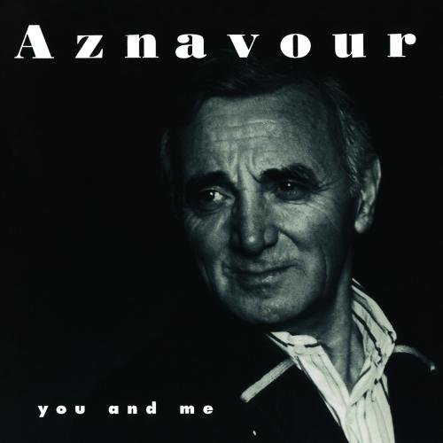 Charles Aznavour/You & Me