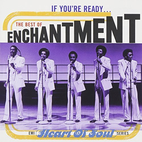 Enchantment If You're Ready Best Of Enchan