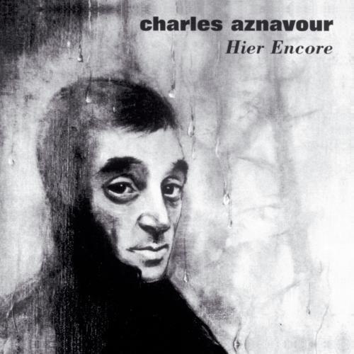 Charles Aznavour/Hier Encore