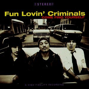 Fun Lovin' Criminals Come Find Yourself