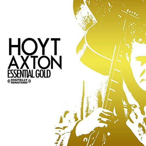 Hoyt Axton Essential Gold