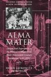 Helen Horowitz Alma Mater Design And Experience In The Women's Colleges Fro 0002 Edition;
