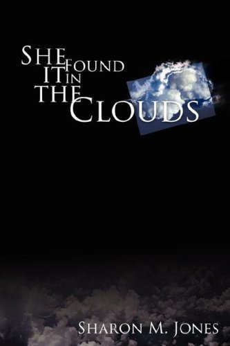 Sharon M. Jones She Found It In The Clouds