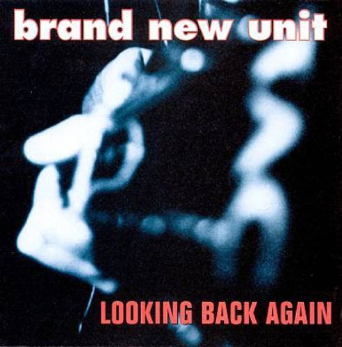 Brand New Unit Looking Back Again