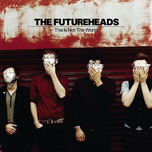 Futureheads This Is Not The World