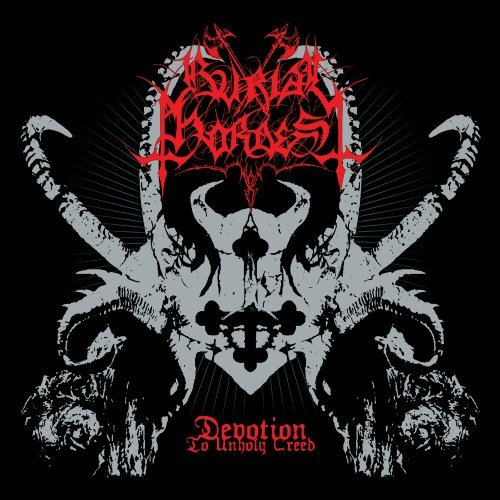 Burial Hordes Devotion To Unholy Creed