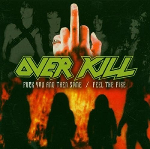 Overkill Fuck You & Then Some Feel The Explicit Version 2 CD Set