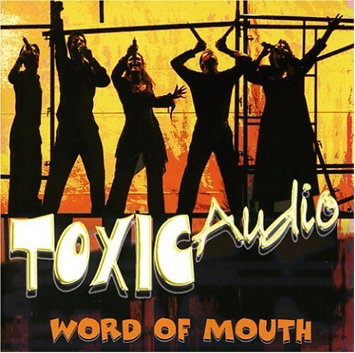 Toxic Audio Word Of Mouth Incl. Bonus Tracks