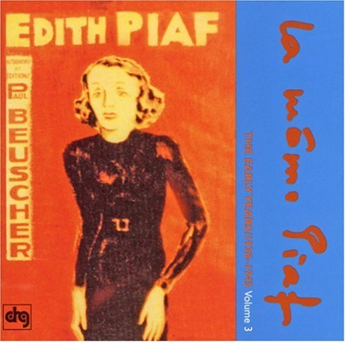 Edith Piaf Vol. 3 Early Years 1938 45