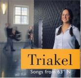 Triakel Songs From 63 Degrees N