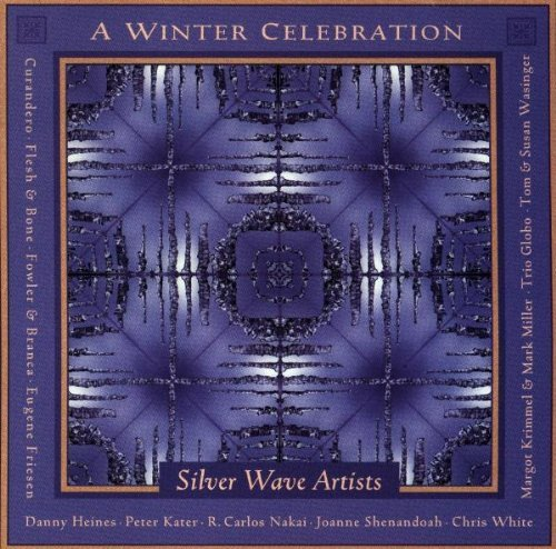 Winter Celebration Winter Celebration Kater Nakai Miller Krimmel Heines Curandero Wasinger
