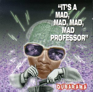 Mad Professor It's A Mad Mad Mad Mad Profess