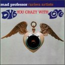 Mad Professor Dub You Crazy With Love Feat. Cross Kofi Mclean Tajah