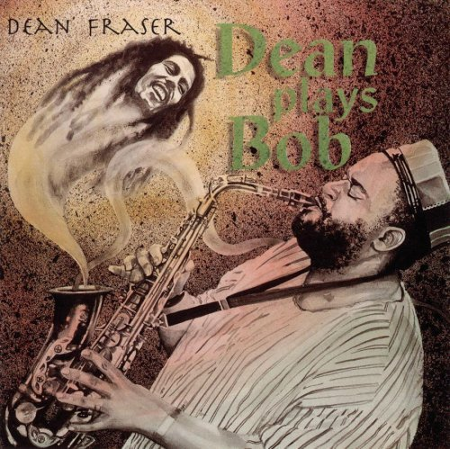 Dean Fraser Vol. 1 Dean Plays Bob