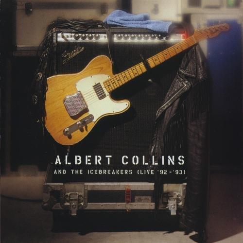 Albert Collins & The Icebreakers/Live 1992-93