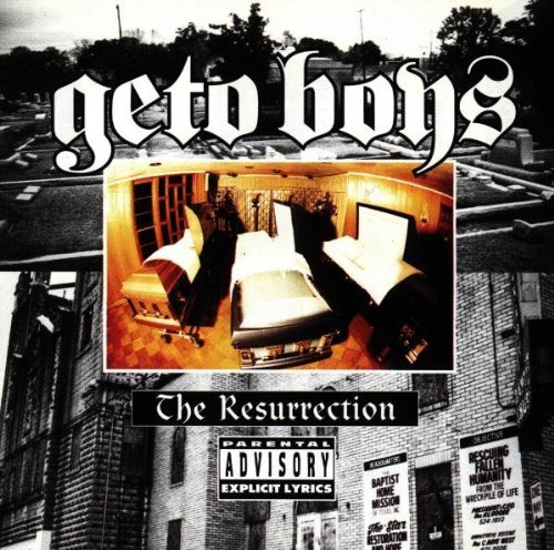 Geto Boys Resurrection Explicit Version