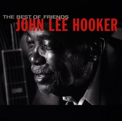 Hooker John Lee Best Of Friends