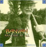 Banyan Anytime At All